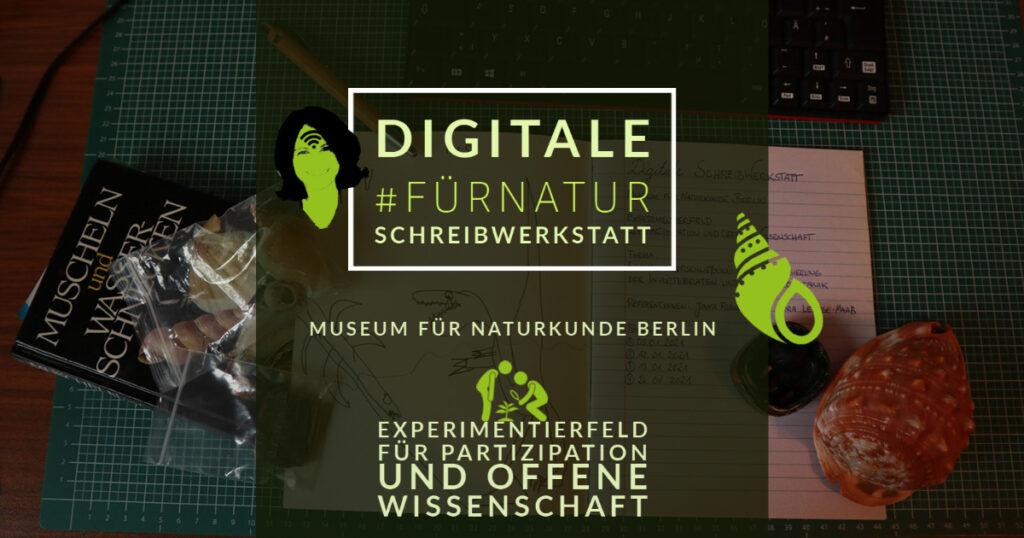 Digitale Schreibwerkstatt 2021 Museum für Naturkunde Berlin